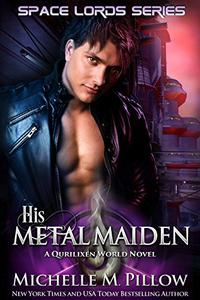 His Metal Maiden: A Qurilixen World Novel