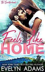Feels Like Home: A Southerland Family Small Town Romance