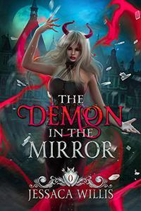 The Demon in the Mirror: A Dark Paranormal Academy Novel
