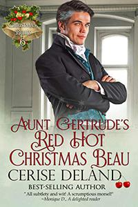 Aunt Gertrude's Red Hot Christmas Beau: Christmas Belles