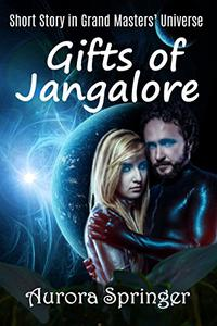 Gifts of Jangalore: Short story set in the Grand Masters' Galaxy