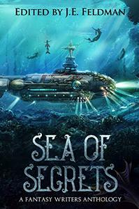 Sea of Secrets: A Dragon Soul Press Anthology