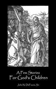 A Few Stories For God's Children