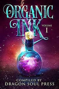 Organic Ink: DSP Poetry: Volume One
