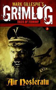 Mark Gillespie's GrimLog (Tales of Terror): Air Nosferatu