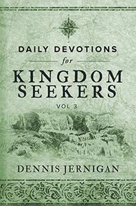 Daily Devotions for Kingdom Seekers, Vol III