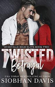 Twisted Betrayal: A Dark High School Bully Romance