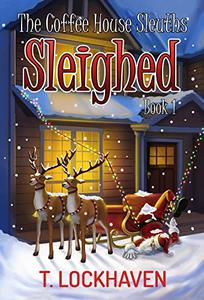 The Coffee House Sleuths: Sleighed