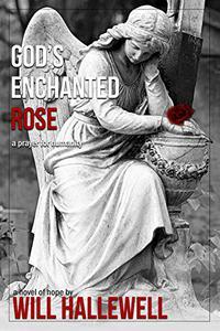 God's Enchanted Rose