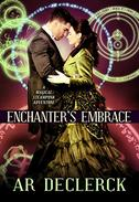 Enchanter's Embrace: A Magical Steampunk Adventure