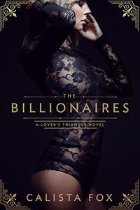 The Billionaires: A Lover's Triangle Novel