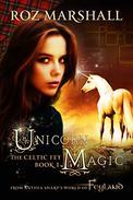 Unicorn Magic: A Feyland Urban Fantasy Tale