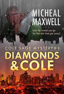 Diamonds and Cole: Cole Sage Mystery #1