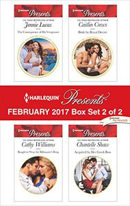 Harlequin Presents February - Box Set 2 of 2: The Consequence of His Vengeance\Bought to Wear the Billionaire's Ring\Bride by Royal Decree\Acquired by Her Greek Boss