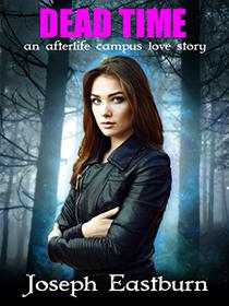 Dead Time: an afterlife campus love story