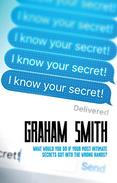 I Know Your Secret: What would you do if your most intimate secrets got into the wrong hands?