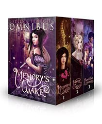 Memory's Wake Omnibus: The Complete Illustrated YA Fantasy Series