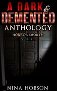 A Dark & Demented Anthology: Horror Shorts
