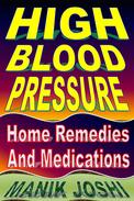 High Blood Pressure: Home Remedies and Medications