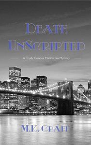 DEATH UNSCRIPTED: A Trudy Genova Manhattan Mystery