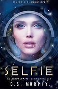 Selfie: A dystopian technothriller