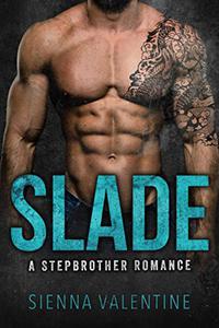 Slade: A Bad Boy Stepbrother Romance