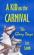 A KID on the CARNIVAL: The GLORY  DAYS