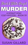 Black & White Glazed Murder: A Donut Hole Cozy Mystery - Book 59