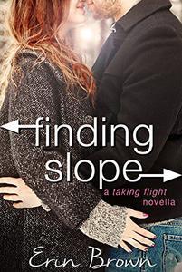 Finding Slope: A Taking Flight Novella