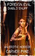 A Foreign Evil: Diablo Snuff 1: An Erotic Horror