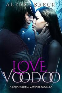 Love Voodoo: A Paranormal Vampire Novella