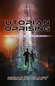 Utopian Uprising: Prisoner of the Mind