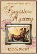 Forgotten Mystery,  (Princesses of Chadwick Castle Series II): Princess Ballerina, Book 5
