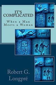 It's Complicated: When a Man Meets a Woman