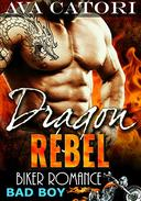 Dragon Rebel: Bad Boy Biker Romance