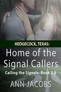 Hedgecock, Texas: Home of the Signal Callers: Calling the Signals, #0.5