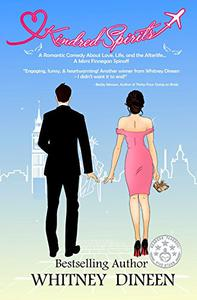 Kindred Spirits: A Romantic Comedy About Love, Life, and the Afterlife . . .