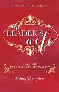 The Leader's Wife: Living with Eternal Intentionality™