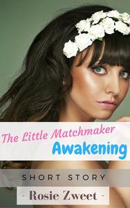 The Little Matchmaker Awakening
