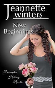 New Beginnings: Holiday Novella Barrington Billionaire's Series Book 5.5