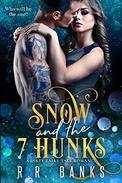 Snow and the 7 Hunks: A Dirty Fairy Tale Romance
