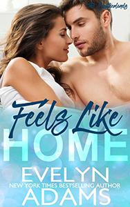 Feels Like Home: A Southerland Family Contemporary Romance