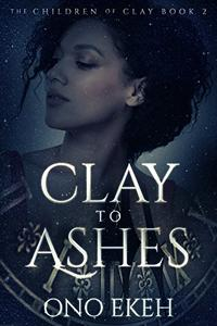 Clay to Ashes