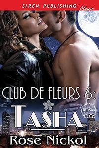 Club de Fleurs 6: Tasha [Club de Fleurs 6]