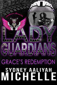 Lady Guardians: Grace's Redemption