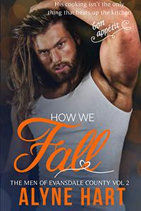 How We Fall: A Small Town, Opposites Attract Romance