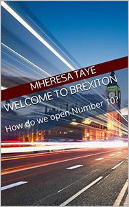 Welcome to Brexiton: How do we open Number 10?