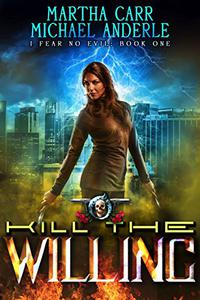 Kill The Willing: An Urban Fantasy Action Adventure