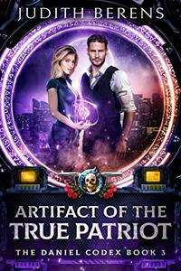 Artifact Of The True Patriot: An Urban Fantasy Action Adventure
