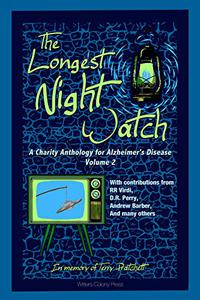 The Longest Night Watch, Volume 2: A Charity Anthology for the Alzheimer's Association